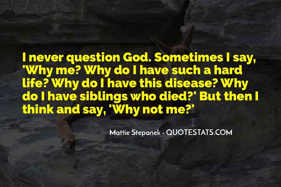 Hard Life God Quotes #1321540
