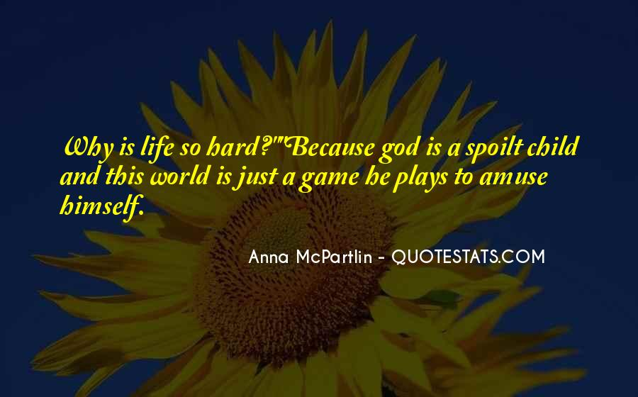 Hard Life God Quotes #532334