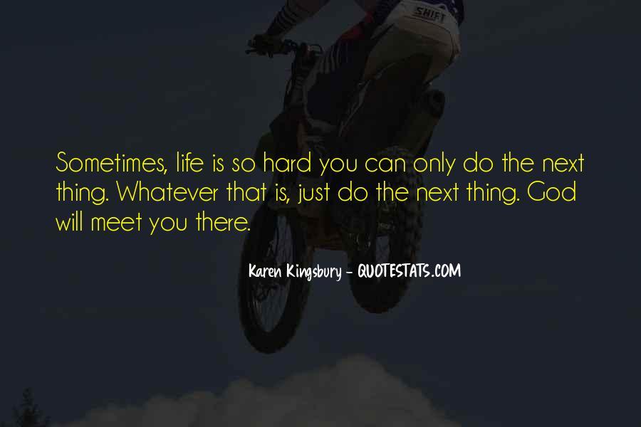 Hard Life God Quotes #702252