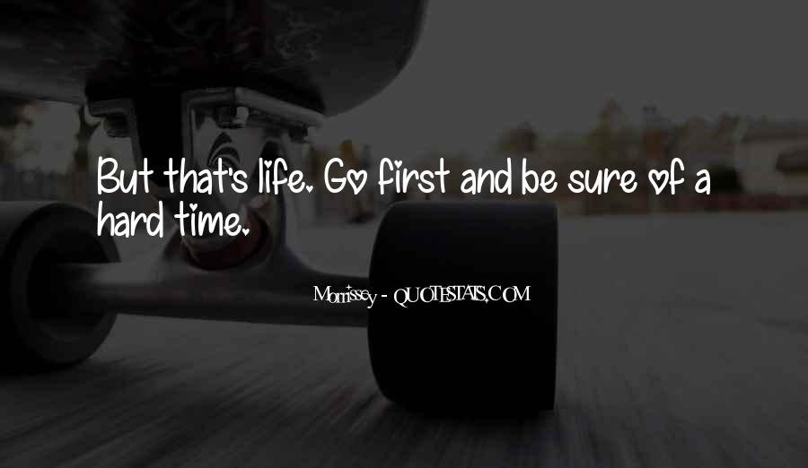 Hard Life Time Quotes #232294