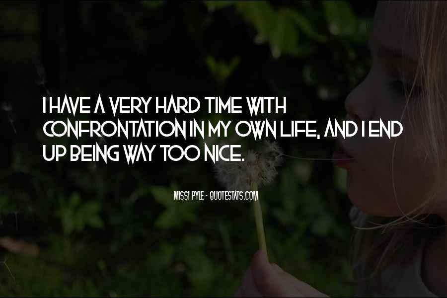 Hard Life Time Quotes #499686
