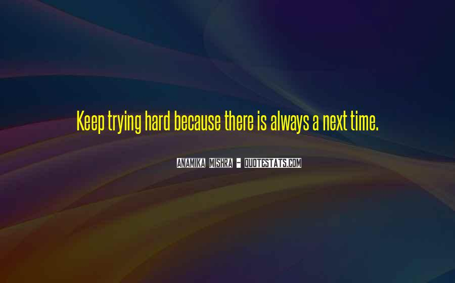 Hard Life Time Quotes #872481