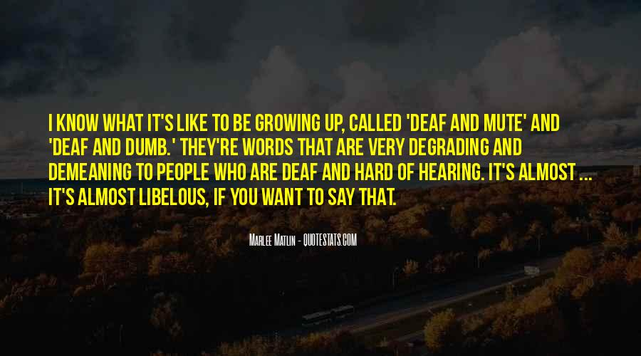 Hard Of Hearing Quotes #1326090