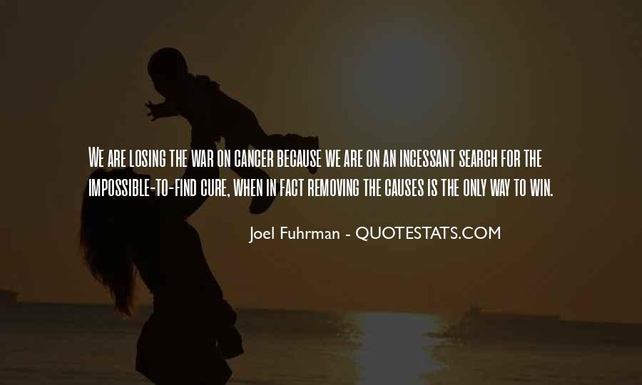 Quotes About The Cure For Cancer #1381995