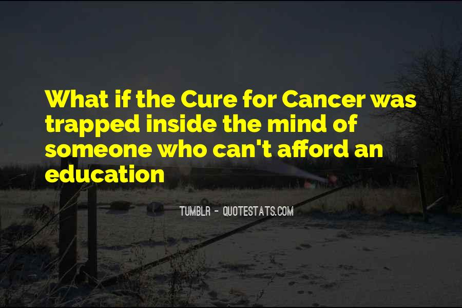 Quotes About The Cure For Cancer #1433936