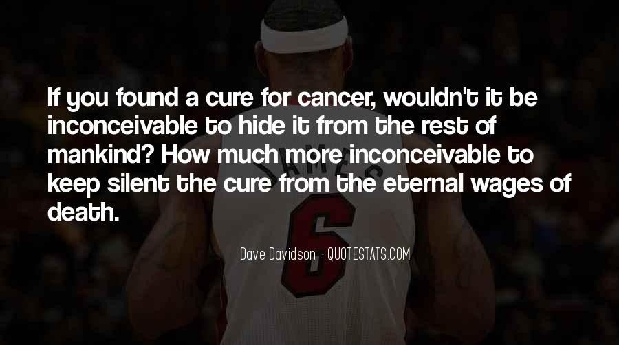 Quotes About The Cure For Cancer #1581121