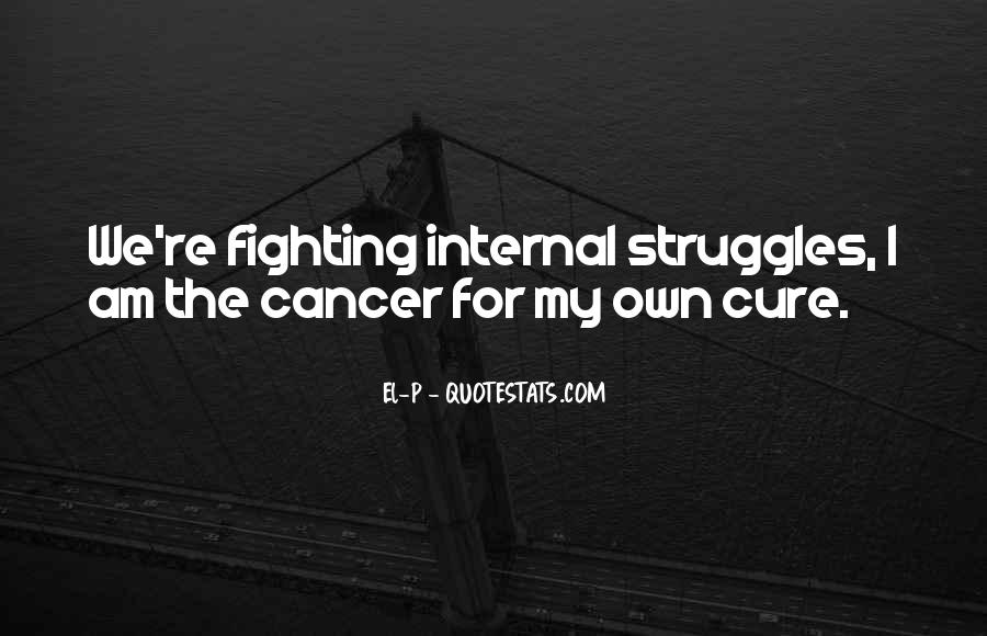 Quotes About The Cure For Cancer #78595