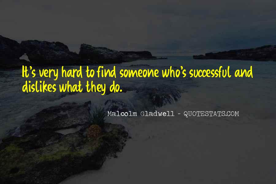 Hard To Find Someone Quotes #411108
