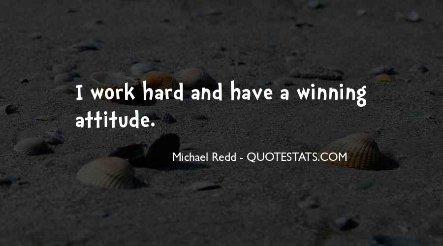 Hard Work And Attitude Quotes #1570683