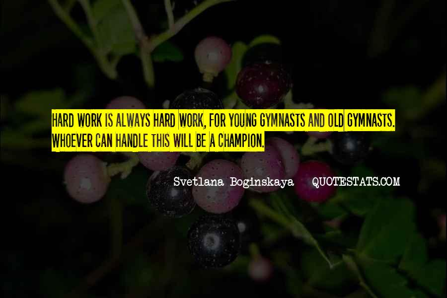Hard Work Gymnastics Quotes #17129