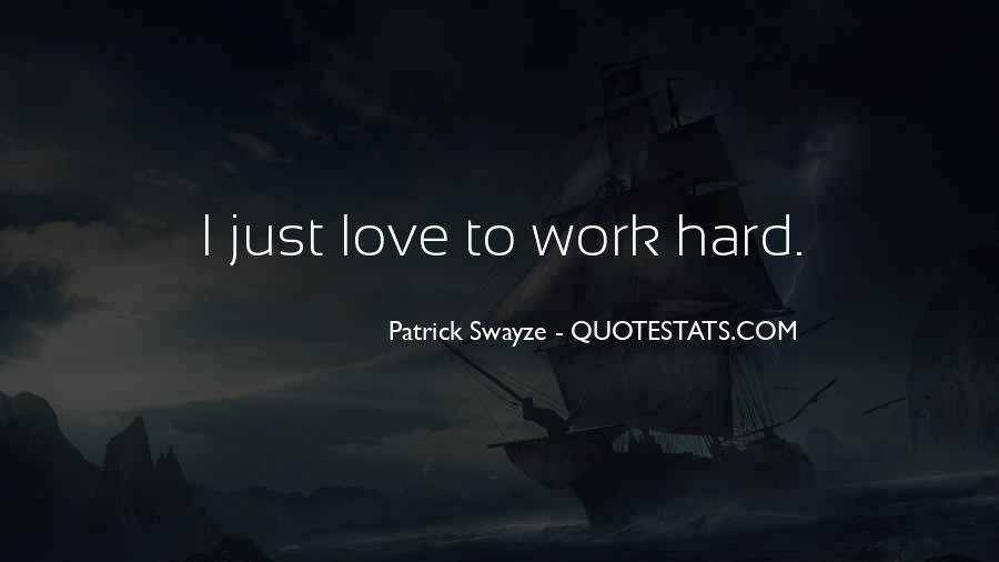 Hard Work Love Quotes #177647