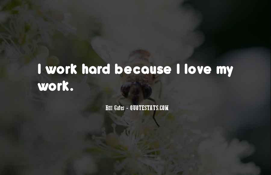 Hard Work Love Quotes #690729