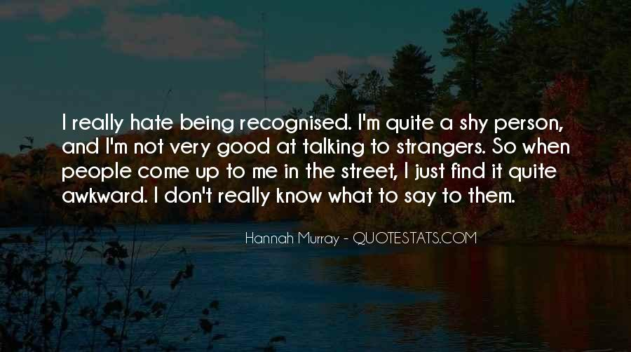 Hate Being Me Quotes #1224590