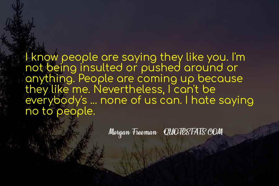 Hate Being Me Quotes #1272551