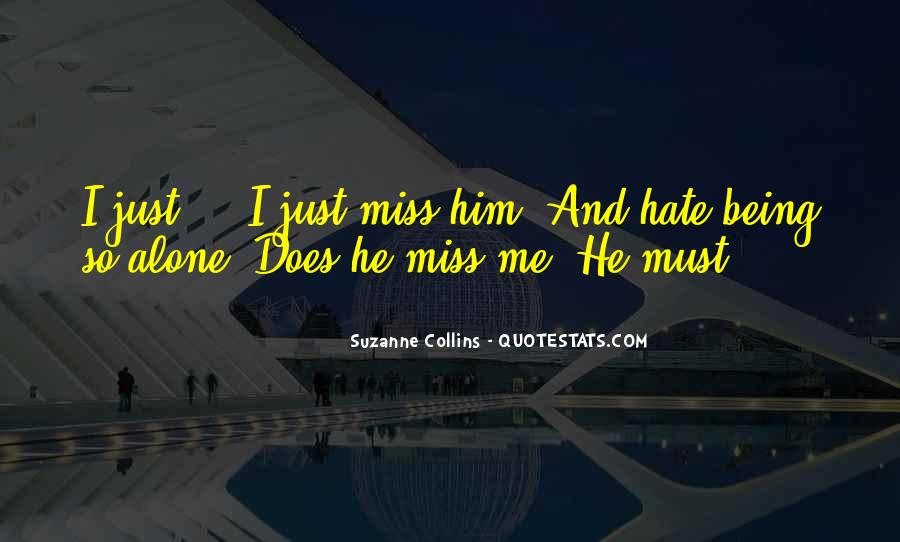 Hate Being Me Quotes #1371689
