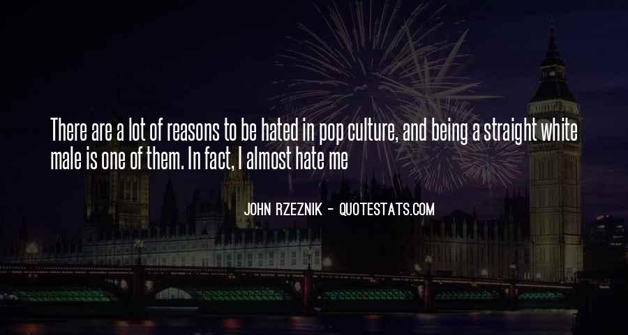 Hate Being Me Quotes #1427162