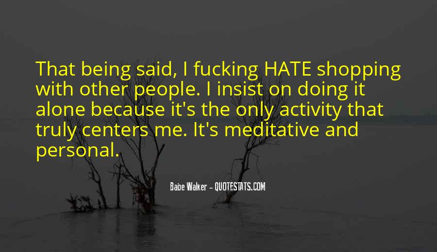 Hate Being Me Quotes #1586567
