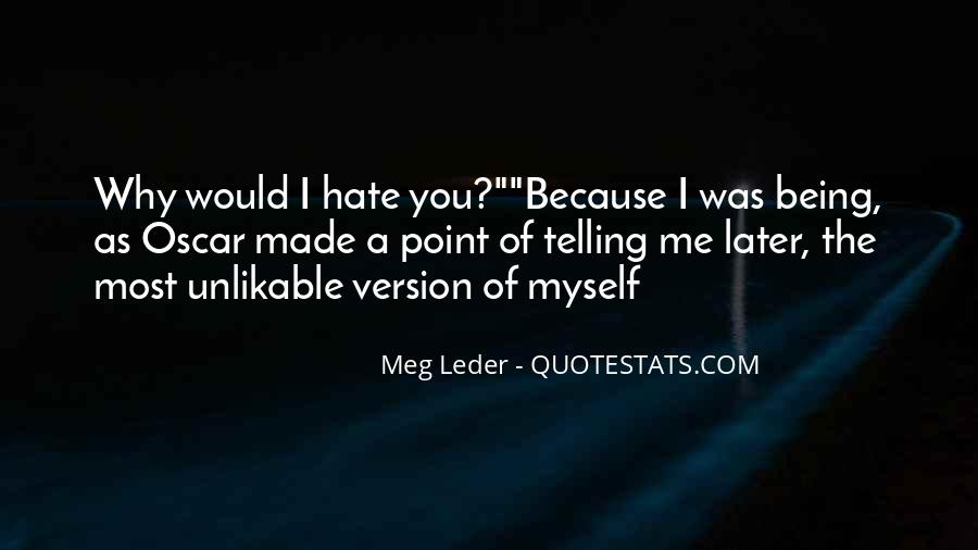 Hate Being Me Quotes #1596918