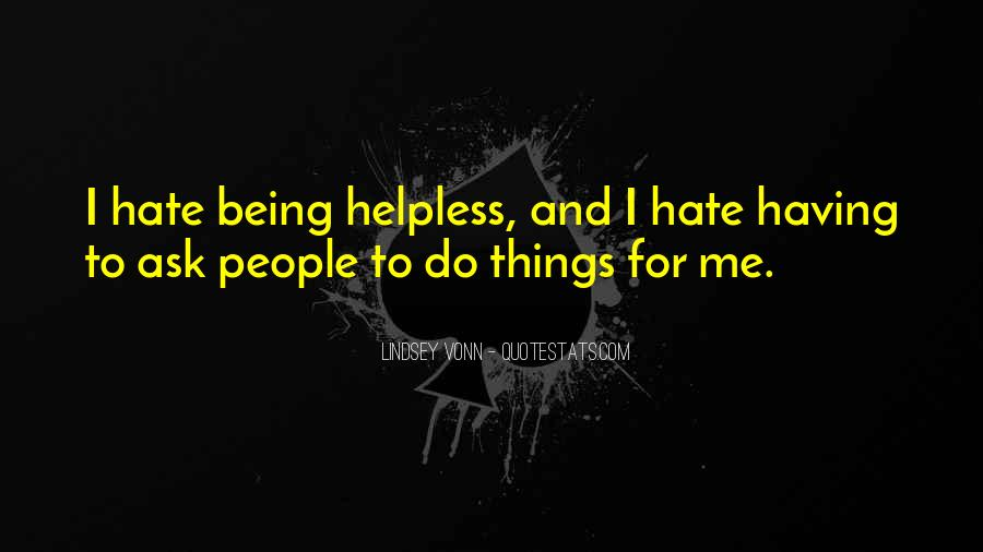 Hate Being Me Quotes #421851