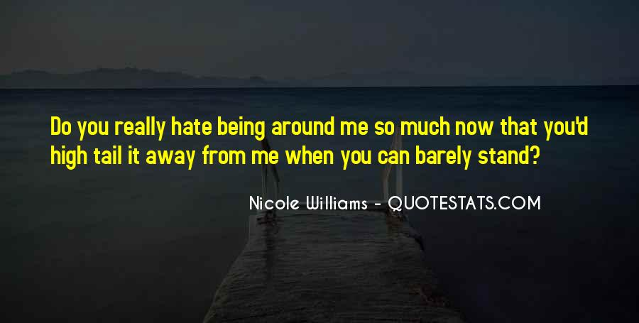 Hate Being Me Quotes #53627