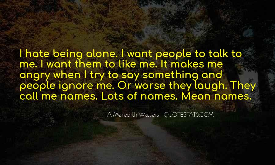 Hate Being Me Quotes #640633