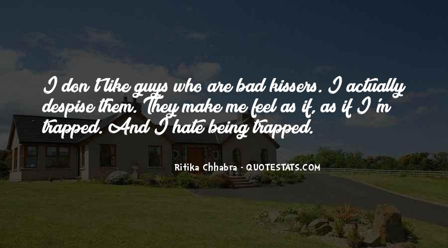 Hate Being Me Quotes #838126