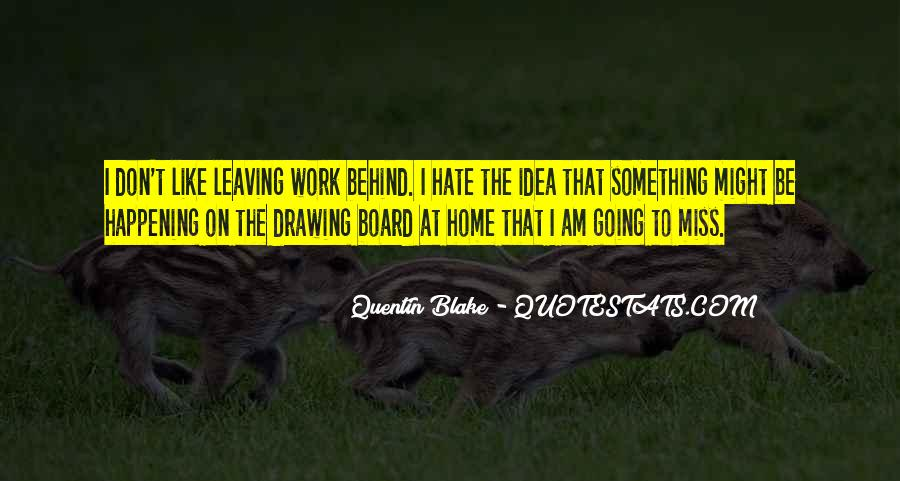 Hate Going To Work Quotes #1767450