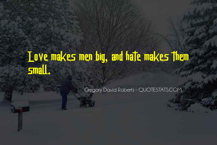 Hate Love Small Quotes #1128103