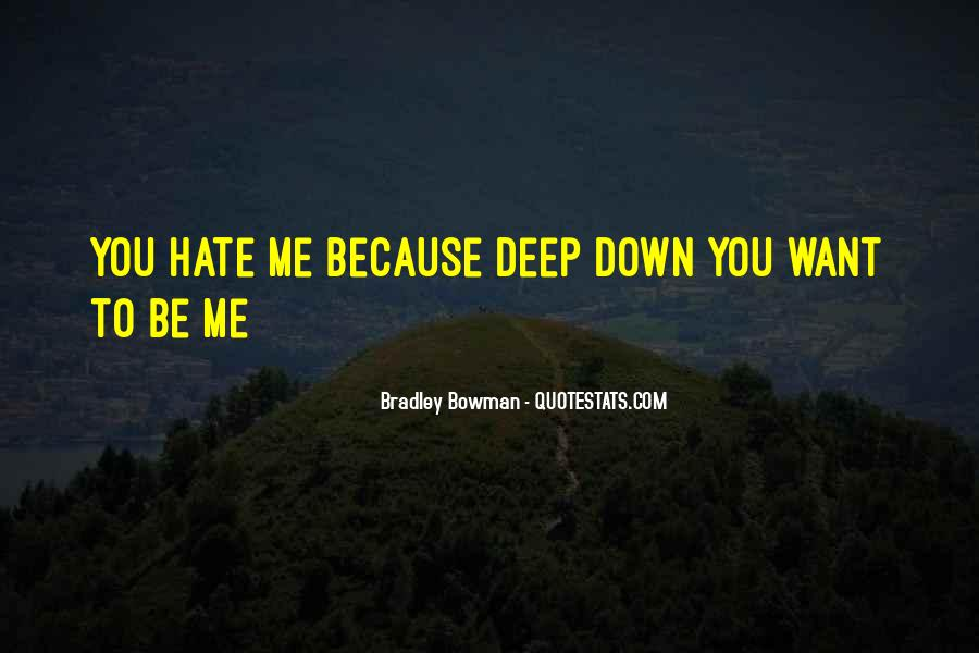 Hate Me Because Quotes #137617