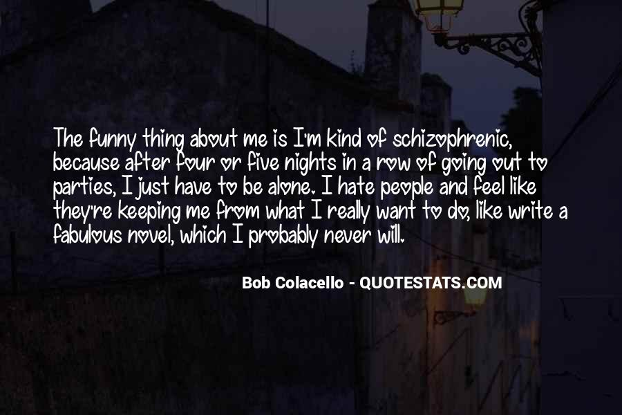 Hate Me Because Quotes #225270