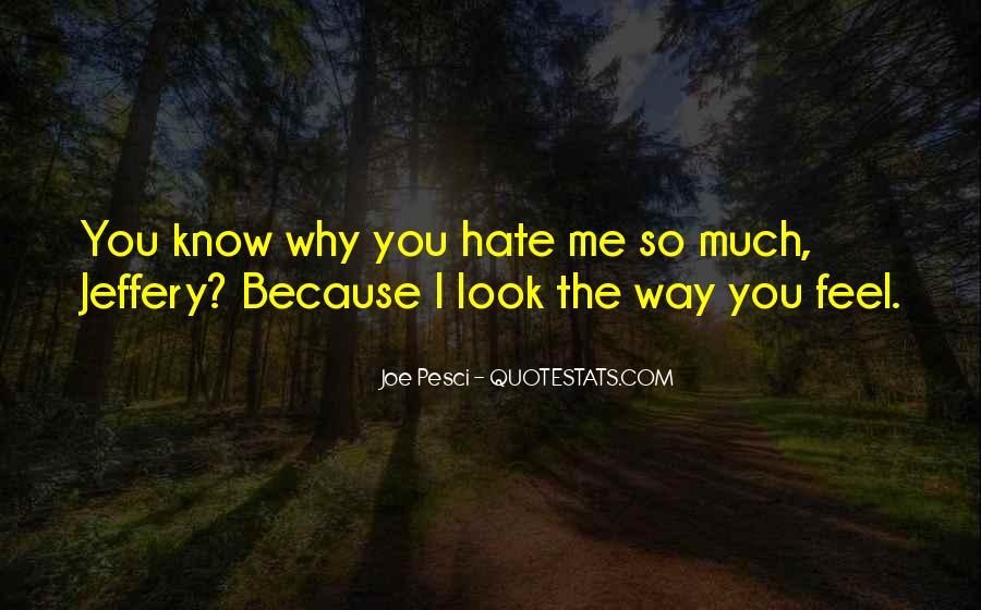 Hate Me Because Quotes #230671