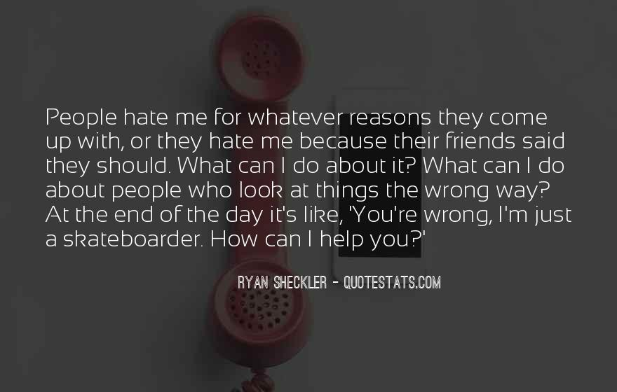 Hate Me Because Quotes #261096