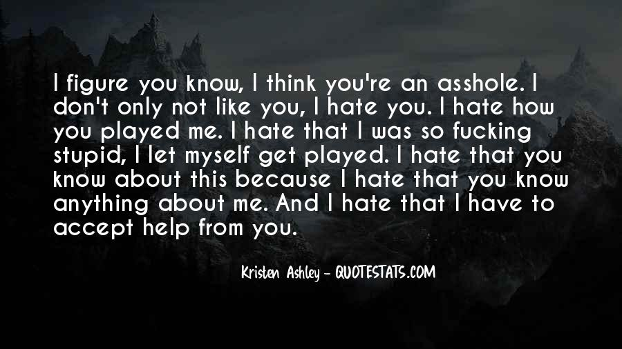 Hate Me Because Quotes #273562