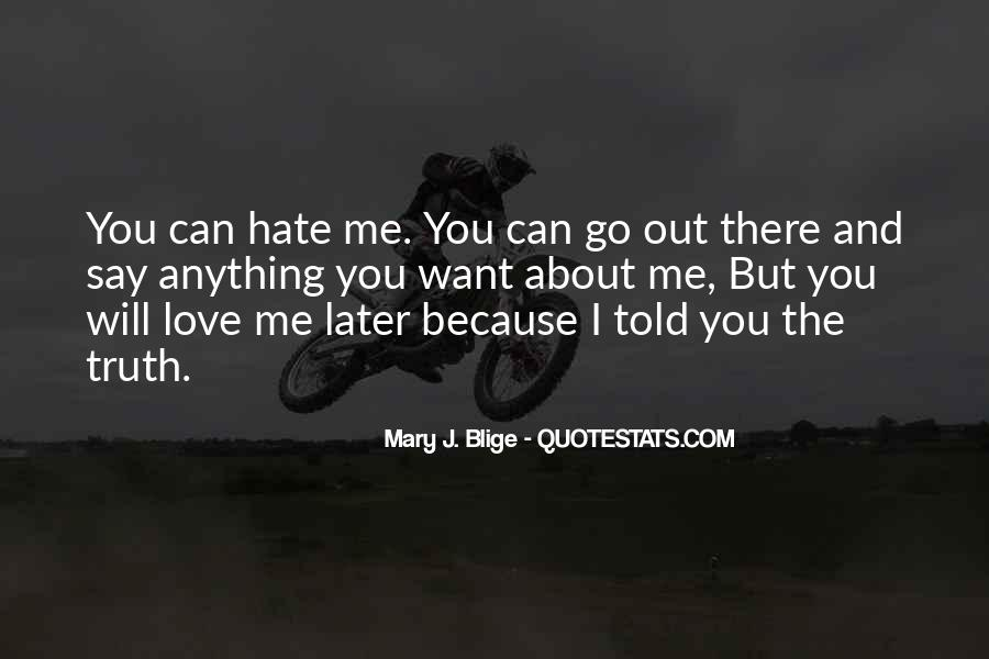 Hate Me Because Quotes #335920
