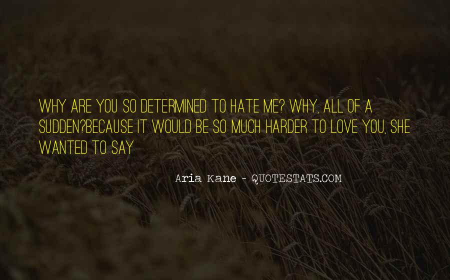 Hate Me Because Quotes #340617