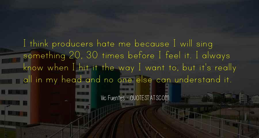 Hate Me Because Quotes #519321
