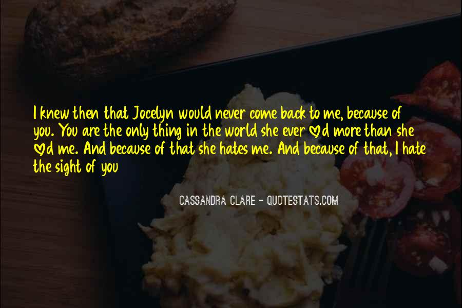 Hate Me Because Quotes #574261