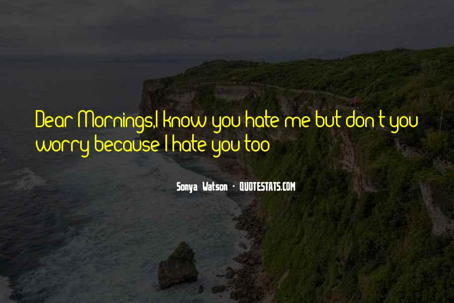 Hate Me Because Quotes #622253