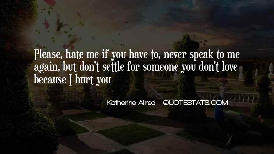 Hate Me Because Quotes #656364