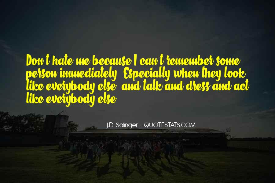 Hate Me Because Quotes #770587