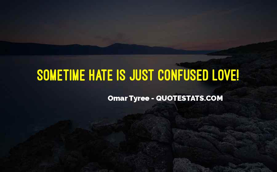 Hate My Man Quotes #335