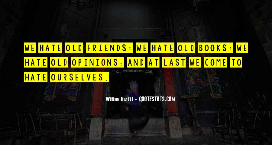Hate Old Friends Quotes #1143855