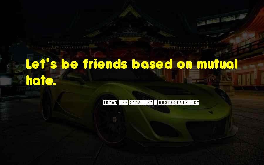 Hate Old Friends Quotes #76131