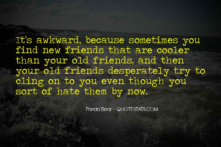 Hate Old Friends Quotes #819179