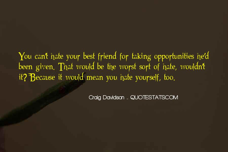 Hate Old Friends Quotes #827535
