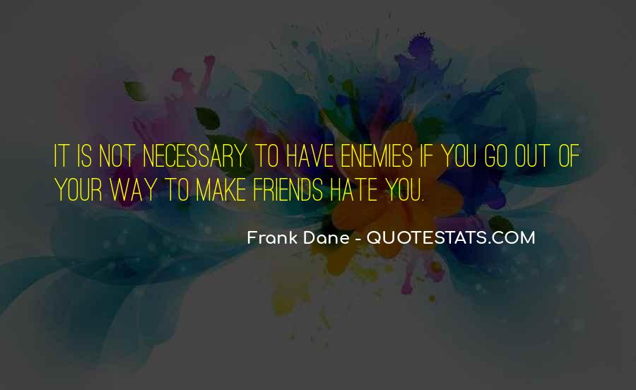 Hate Old Friends Quotes #887291