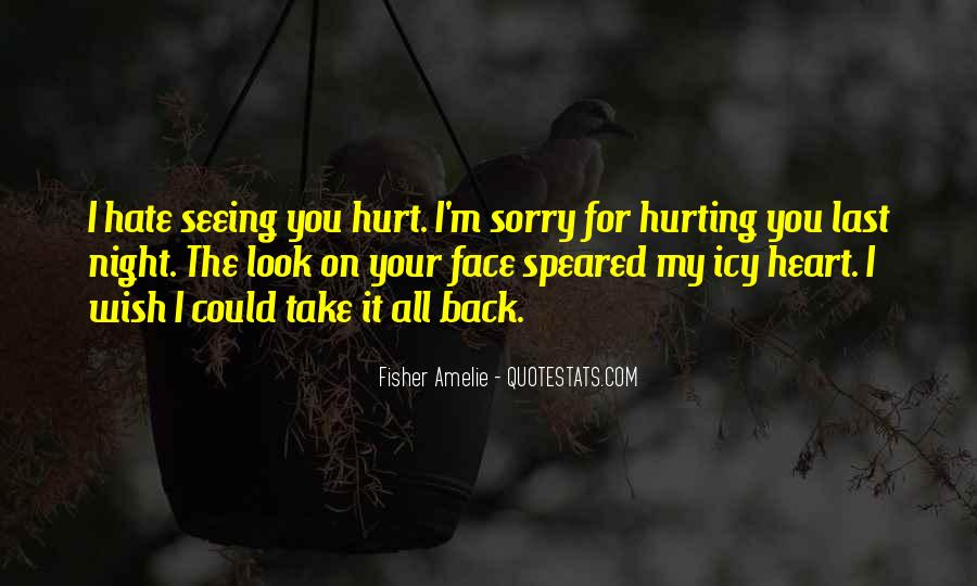 Hate Seeing You Quotes #1799735