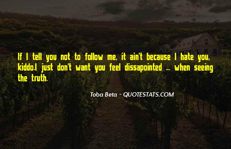 Hate Seeing You Quotes #281367