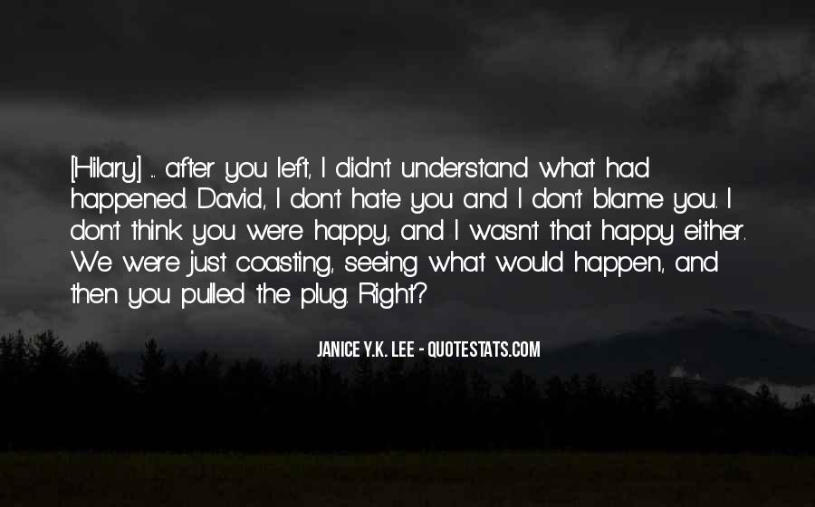 Hate Seeing You Quotes #411032