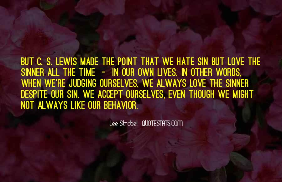 Hate The Sin Love The Sinner Quotes #125715